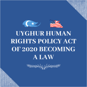 Uyghur Human Rights Policy Act Of 2020 Becoming A Law